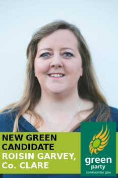 Inagh woman Roisin Garvey has been confirmed as the Green Party's candidate for the next General Election.